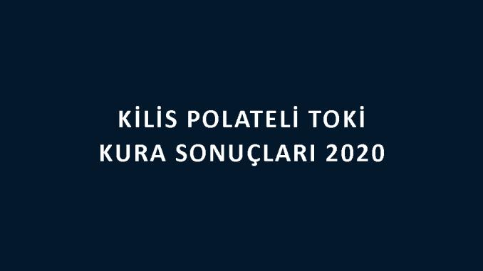 Kilis Polateli Toki kura sonuçları 2020! İşte 100 bin sosyal konut kampanyası Kilis Polateli Toki Evleri 2+1 ve 3+1 kura sonuçları tam listesi