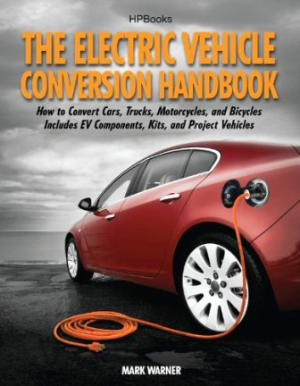 The Electric Vehicle Conversion Handbook   Mark Warner