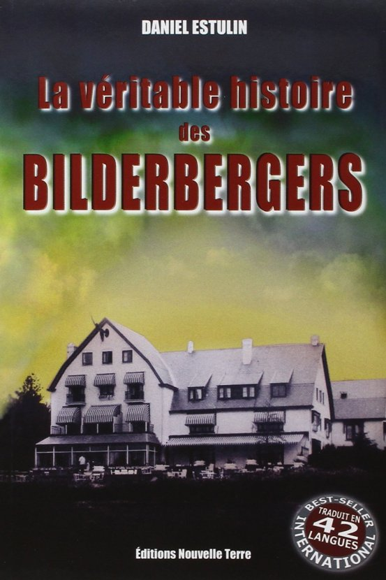 La véritable histoire des Bilderberg.jpg