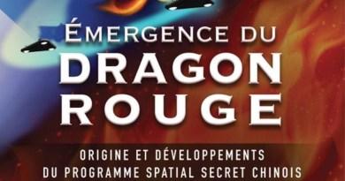 Programmes Spatiaux Secrets terrestres : «ÉMERGENCE DU DRAGON ROUGE – ORIGINES ET DÉVELOPPEMENTS DU PROGRAMME SPATIAL SECRET CHINOIS» !
