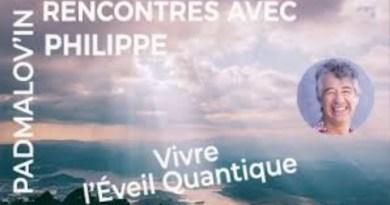 Vivre l'ÉVEIL QUANTIQUE par Philippe Gilbert