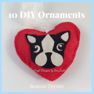 10 DIY Christmas Ornaments that would make a great holiday gift or the perfect finishing touch to your Christmas tree— Boston Terrier