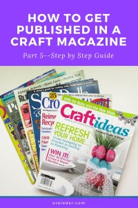 How to get published in a craft magazine. A step-by-step guide.