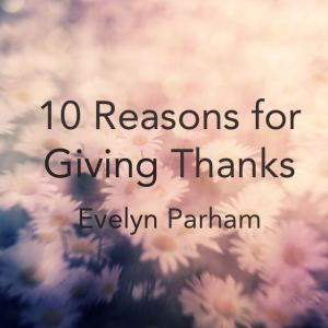 10 Reasons for Giving Thanks | Week 4