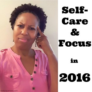 2016 Is the Year for Self-Care and Focus