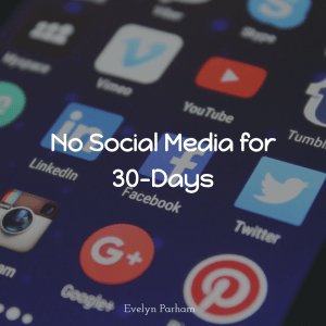 I Am Not Using Social Media for 30-Days