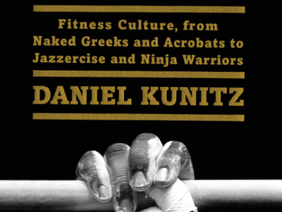 Lift: Fitness Culture, from Naked Greeks and Acrobats….(Book Review)