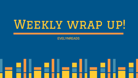 Weekly wrap up! (May 13-19)