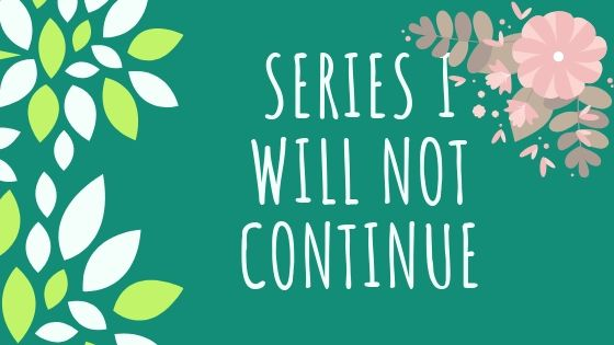 Series I will (probably) not continue!