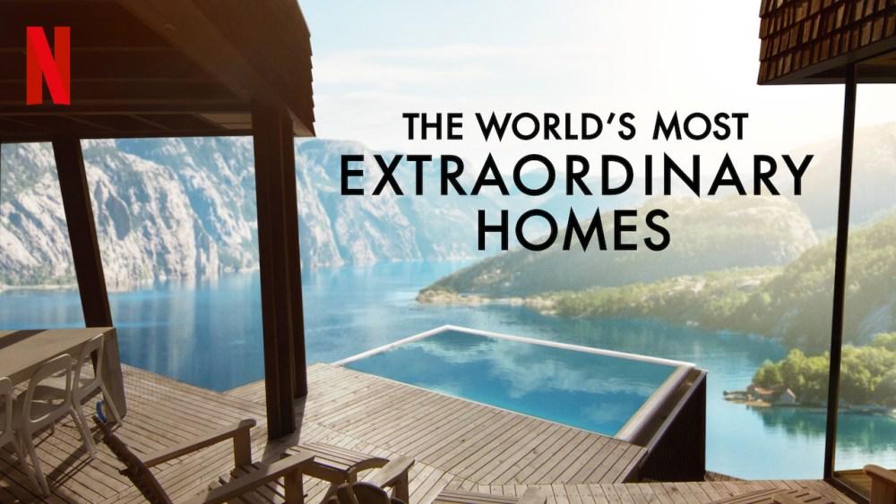 netflix the world's most extrordinary homes