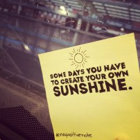 """some days you have to create your own sunshine"" 