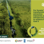 For forests' sake: transforming extractive industries and infrastructure to achieve NYDF Goal 3