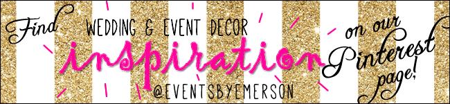 Follow @Eventsbyemerson on Pinterest!
