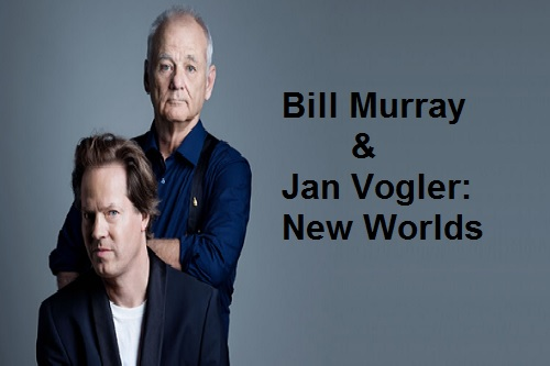 Comedy Night in London - Bill Murray and Jan Vogler - New Worlds - Events for London