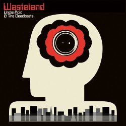 06 5 Uncle Acid _ The Deadbeats - Wasteland