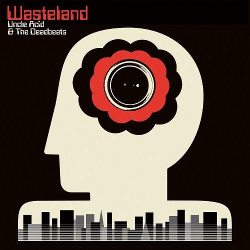 06 5 Uncle Acid _ The Deadbeats - Wasteland