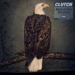 10 1 Clutch - Book Of Bad Decisions