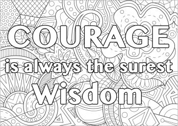 Printable Adult Coloring Pages Quotes Courage Is Wisdom