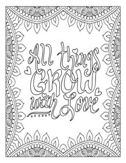 Quote Coloring Pages All Things Grow with Love