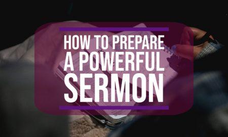 how to prepare a powerful sermon