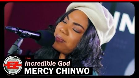 mercy chinwo incredible god