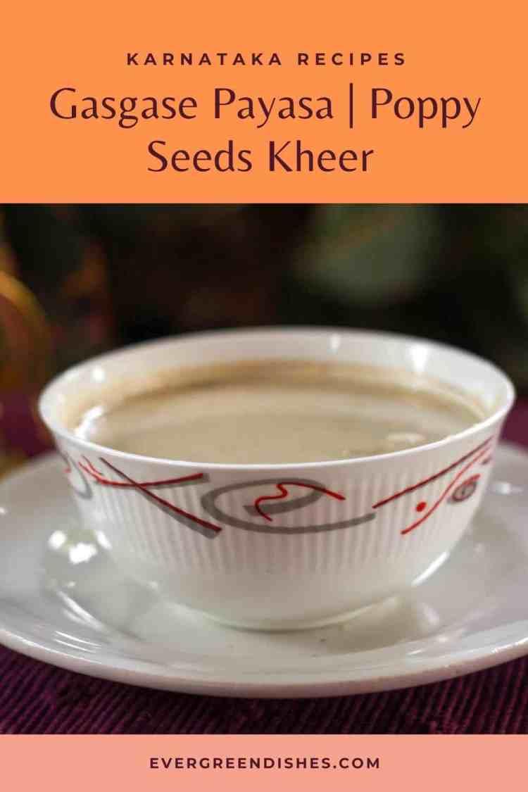 Gasgase Payasa   Poppy seeds kheer