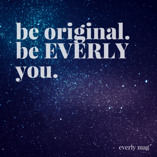 be original.be EVERLYyou.