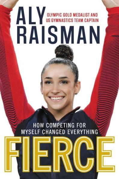 fierce aly raisman olympic gymnast book cover