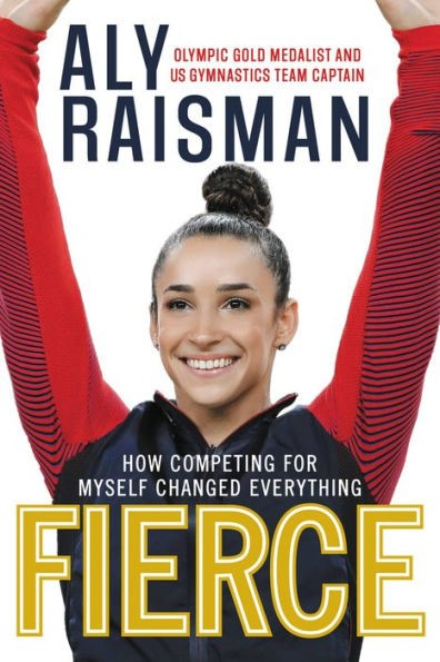 fierce aly raisman olympic gymnast book cover