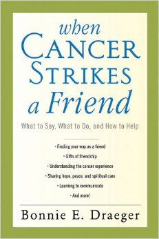 Image: The book cover of When Cancer Strikes a Friend By Bonnie E. Draeger