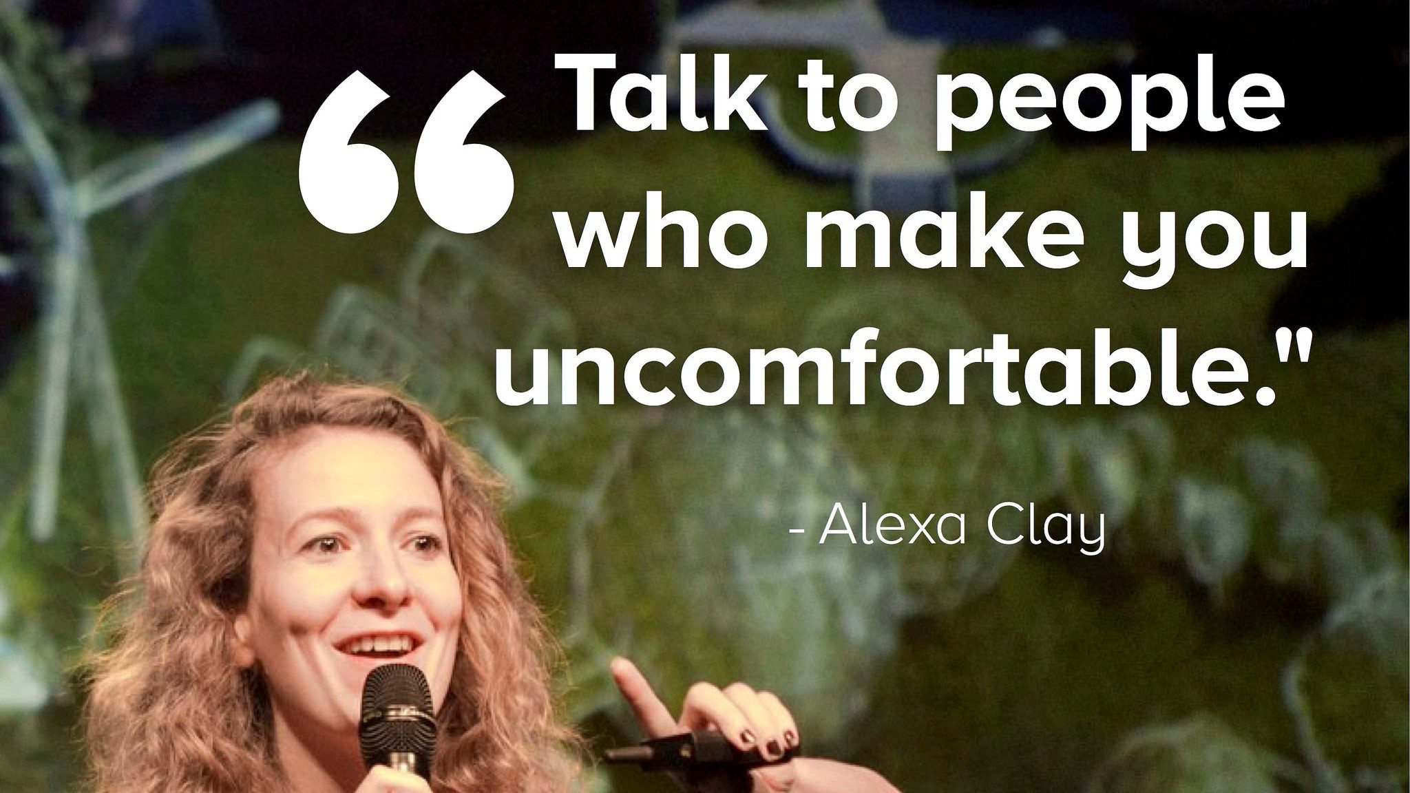 """Image: A PopTech speaker quote, """"Talk to people who make you uncomfortable."""""""