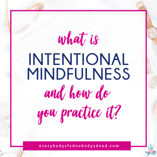 What is intentional mindfulness, and how do you practice it?