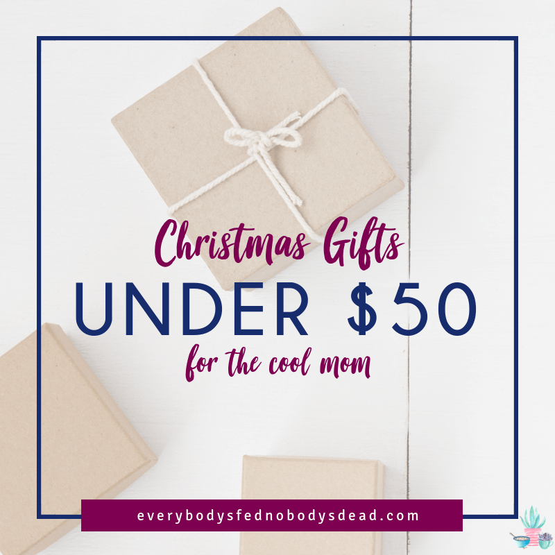 Christmas Gifts Under $50 for the Cool Mom