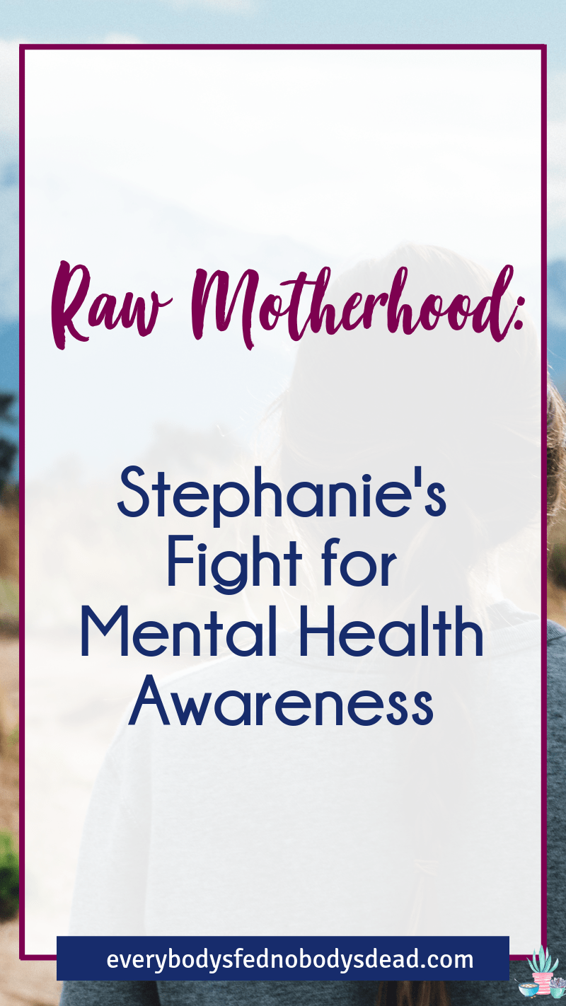 Stephanie is a mom with depression. Read about how she struggled with postpartum depression, feeling shame for taking medication that she needed, and how she\'s learning to heal and fight the stigma associated with mental health. This story is part of the Raw Motherhood Series. #rawmotherhood #mentalhealth #breakthestigma