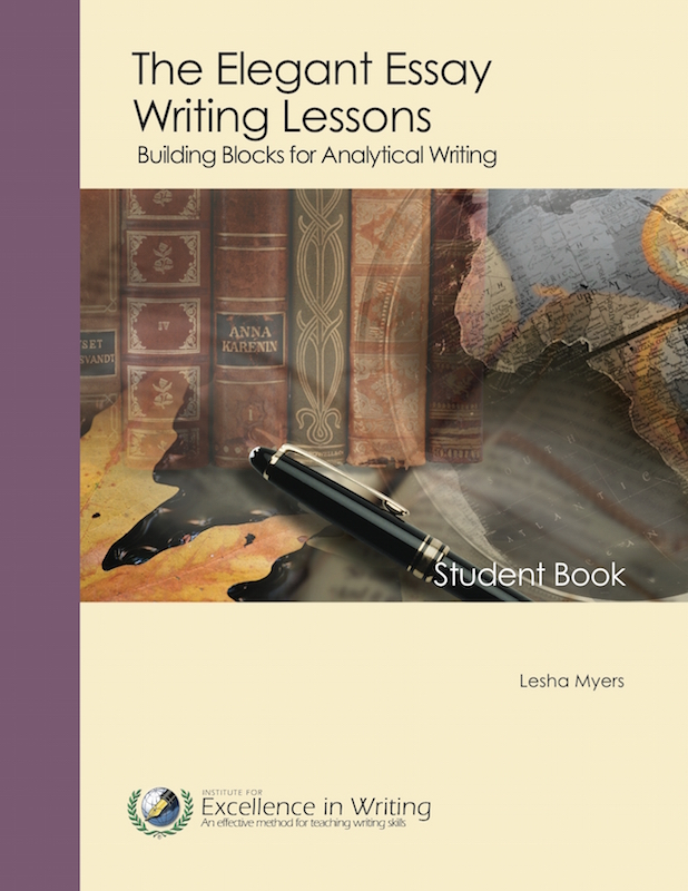 the elegant essay writing lessons by lesha myers The elegant essay writing lessons: building blocks for analytical writing, third edition - by: lesha myers find this pin and more on college prep by homeinsteadof.
