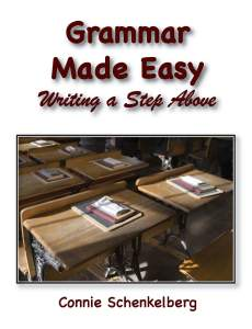 Grammar Made Easy: Writing a Step Above by Connie Schenkelberg