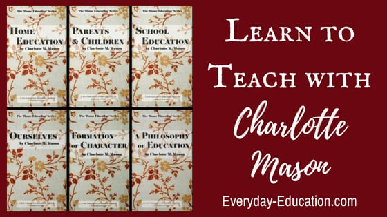 Learn to teach with Charlotte Mason.
