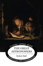 The Great Astronomers by Robert Ball