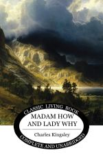 Madam How and Lady Why by Charles Kingsley is read in AmblesideOnline years 4 & 5.