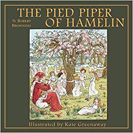 Pied Piper of Hamelin by Robert Browning, illustrated by Kate Greenaway. Used in AO2.