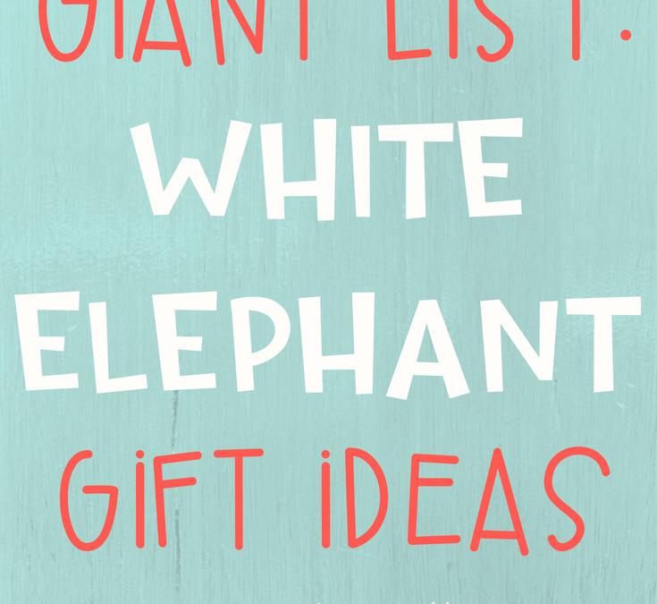 Giant List of White Elephant Gift Ideas