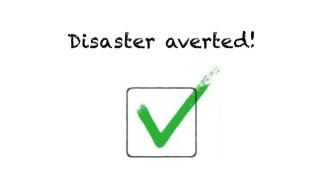 disaster averted
