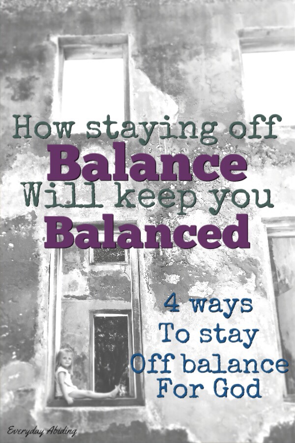 How Staying Off Balance will Keep You Balanced…
