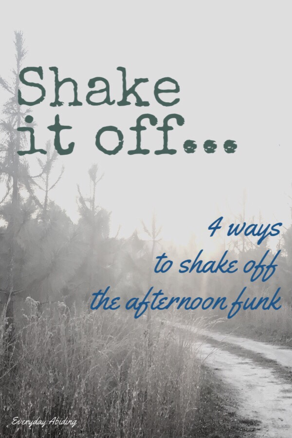 Shake It Off… 4 Ways to Shake Off the Afternoon Funk.