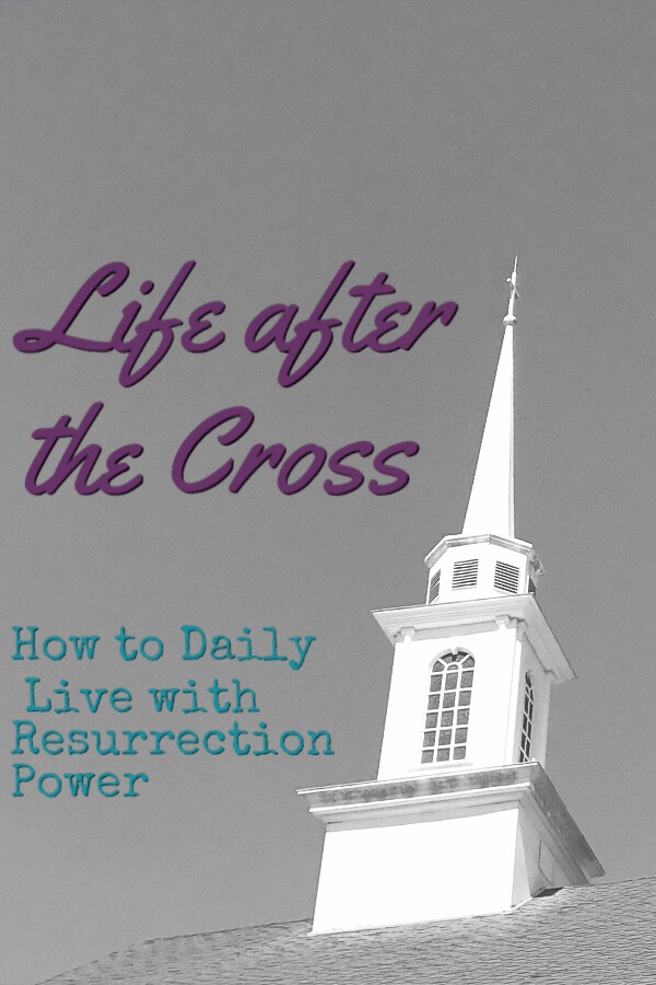 Life after the Cross