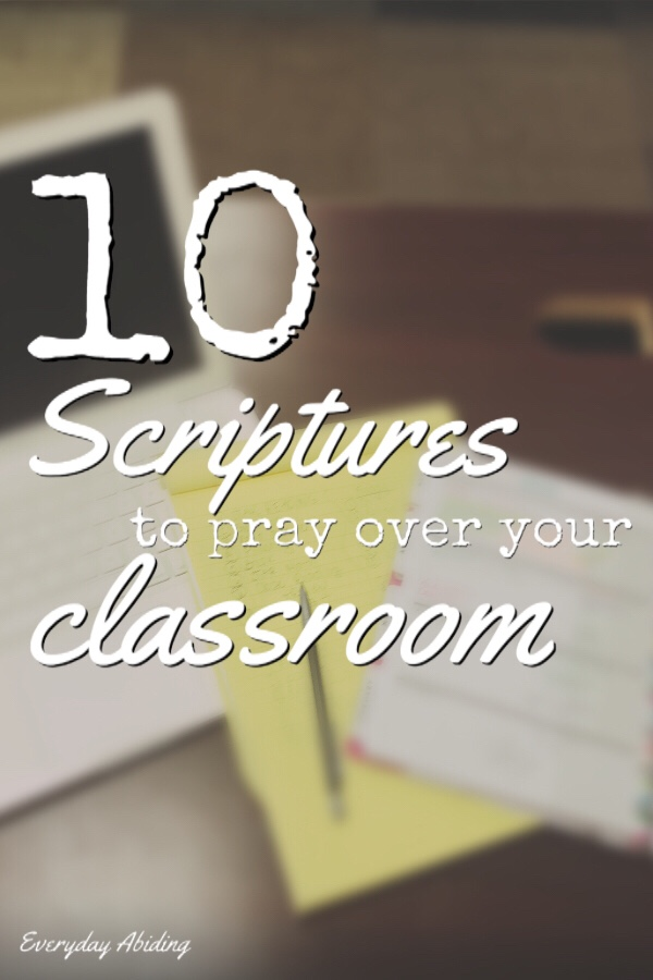 10 Scriptures to Pray over your Classroom.