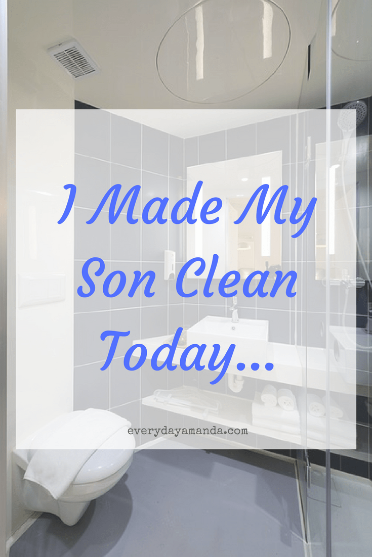 I made my son clean today... He was not happy. Make them clean when they don't listen!