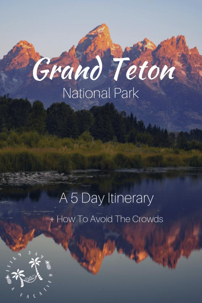 Grand Teton National Park 5 Day Itinerary