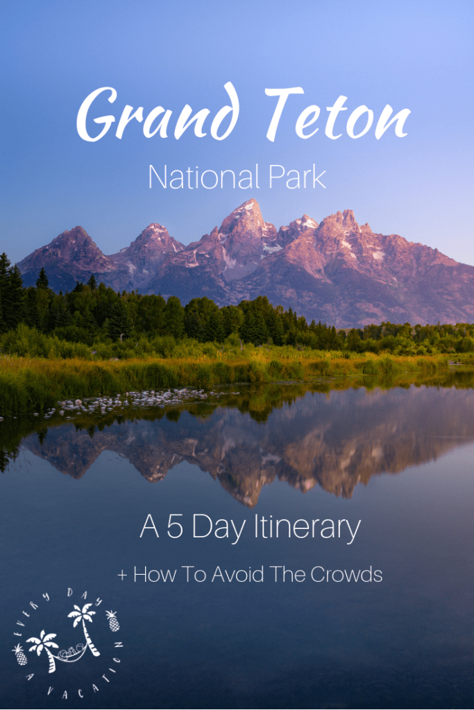 5 Day Grand Teton Itinerary + How To Avoid The Crowds