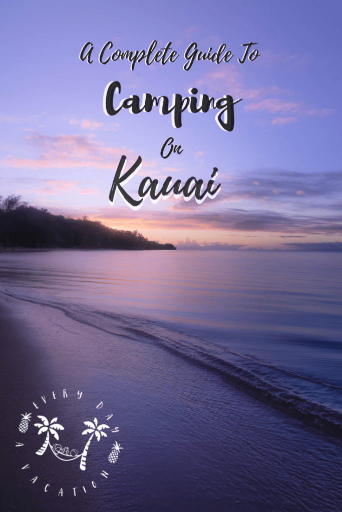 A Complete Guide To Camping On Kauai